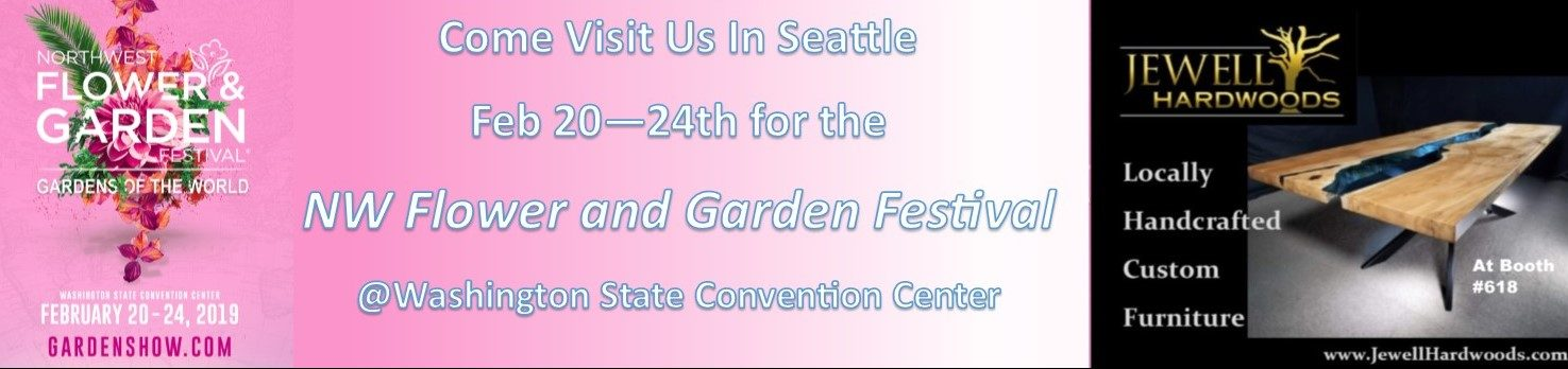 Northwest Flower and Garden Festival featuring Jewell Hardwoods Custom Furniture