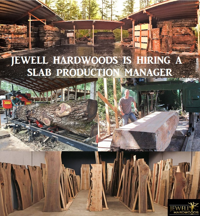 Jewell Hardwoods is Hiring a Slab Production Manager Air drying Inventory Sawmill Operator Slab Showroom