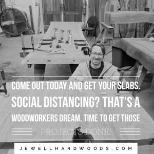 Social Distancing Woodworkers Love Shoptime Jewell Hardwoods Live Edge Slabs Black Walnut