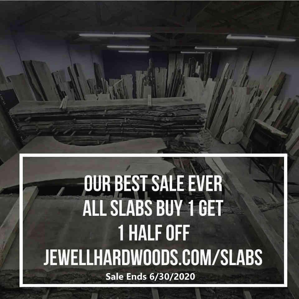 Jewell Hardwoods Huge Sale Buy 1 Get 1 Half Off through June 30 2020 Massive Live Edge Black Walnut Slabs